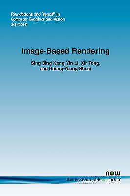 Image-Based Rendering (Foundations and Trends (R) in Computer Graphics and Visio