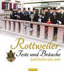Rottweiler Feste und Bräuche von Winfried Hecht (2014, Gebundene Ausgabe)