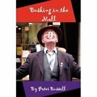 Busking in The Mall 9781456883102 by Peter Russell Book