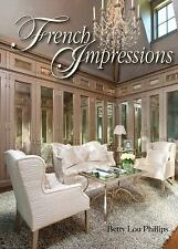 French Impressions by Betty Lou Phillips (2010, Hardcover)