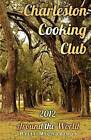 Charleston Cooking Club - 2012: Around the World by Britt Michaelson (Paperback / softback, 2012)