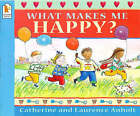 What Makes Me Happy? by Catherine Anholt, Laurence Anholt (Paperback, 1998)