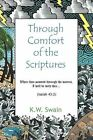 Through Comfort of The Scriptures 9781456753450 by K. W. Swain Paperback
