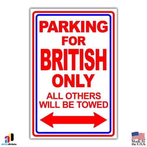 British Parking Only Novelty Gift Parking Aluminum Sign