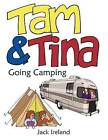 Tam and Tina Going Camping: Two Children Go on a Camping Holiday with Their Parents... Which is More Fun, Tent or Motorhome? by Jack Ireland (Paperback, 2009)