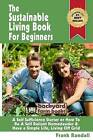 The Sustainable Living Book for Beginners: A Self Sufficiency Starter or How to Be a Self Reliant Homesteader & Have a Simple Life, Living Off Grid by MR Frank Randall (Paperback / softback, 2013)