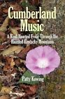 Cumberland Music a Kind-hearted Frolic Through The Haunted Kentucky Mountains Paperback – 14 May 2010