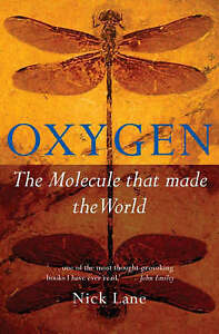 Oxygen-The-molecule-that-made-the-world-Popular-Science-Lane-Nick-Used-Go