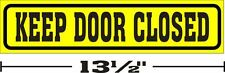 """(3¼""""x13½"""") ONE GLOSSY STICKER KEEP DOOR CLOSED, FOR INDOOR OR OUTDOOR USE"""
