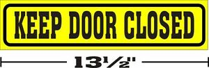 3-034-x13-034-ONE-GLOSSY-STICKER-KEEP-DOOR-CLOSED-FOR-INDOOR-OR-OUTDOOR-USE