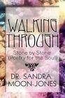 Walking Through 9781448979202 by Sandra Moon-jones Paperback