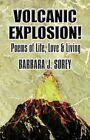 Volcanic Explosion 9781456061111 by Barbara J. Sorey Paperback