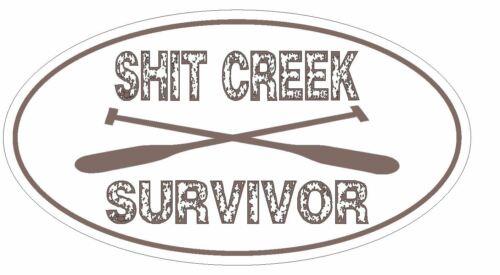 S#it Creek Oval Bumper Sticker or Helmet Sticker D3036 Euro Oval Canoe Kayak
