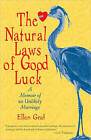 The Natural Laws of Good Luck: A Memoir of an Unlikely Marriage by Ellen Graf (Paperback, 2011)