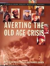 Averting the Old Age Crisis: Policies to Protect the Old and Promote Growth (Wo