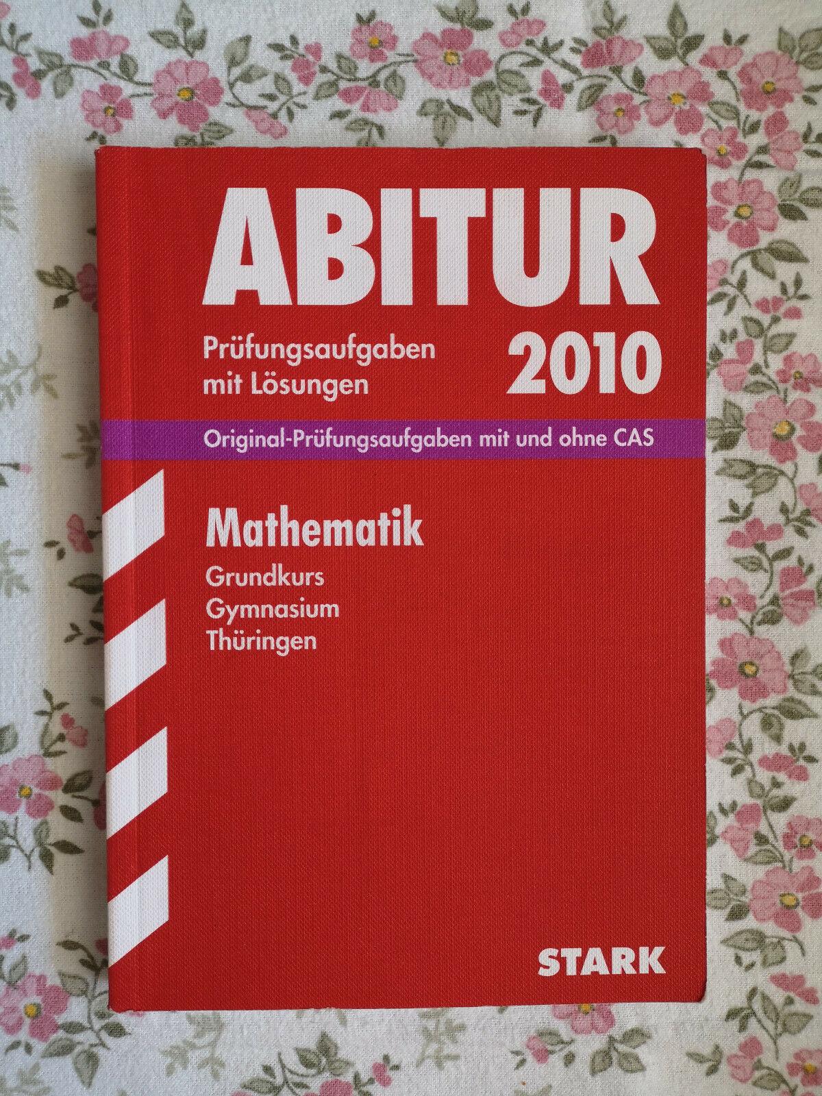 STARK Abitur 2010 Mathematik Grund- und Leistungskurs Thüringen