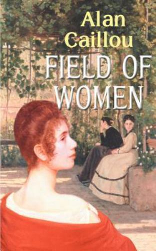 Field of Women by Alan Caillou (2000, Paperback)