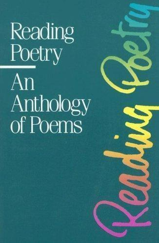 Reading Poetry: An Anthology of Poems