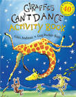 Giraffes Can't Dance: Activity Book with Over 40 Fantastic Animal Stickers: Activity Book by Giles Andreae (Paperback, 2009)