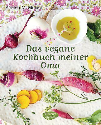 Das vegane Kochbuch meiner Oma Kirsten M. Mulach