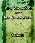 King Solomon and His Followers (1917) by C Gavitt (Paperback / softback, 2006)