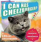 I Can Has Cheezburger?: A LOLcat Colleckshun by Icanhascheezburger Com, Professor Happycat (Paperback / softback)