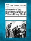 A Memoir of the Right Honourable Sir William Henry Maule by Gale, Making of Modern Law (Paperback / softback, 2011)