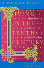 Living in the Tenth Century: Mentalities and Social Orders by Heinrich Fichtenau (Paperback, 1993)