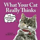 What Your Cat Really Thinks by Susan McMullan (Hardback, 2014)