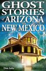 Ghost Stories of Arizona and New Mexico by Dan Asfar (Paperback / softback, 2006)