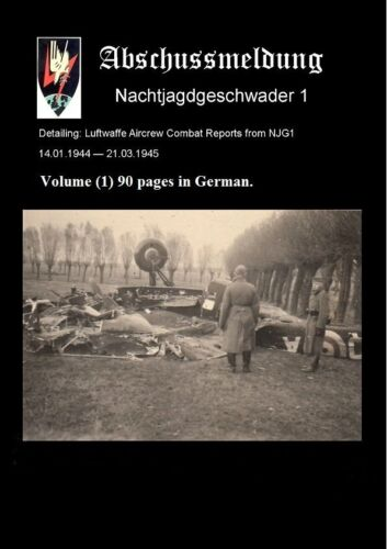 Luftwaffe Aircrew Combat Reports from NJG1 14.01.1944-21.03.1945 Volume 90 1
