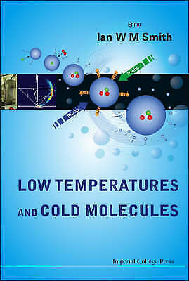 Low Temperatures and Cold Molecules by Smith, Ian W. M.