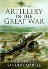 Artillery in the Great War by Paul Strong, Sanders Marble (Paperback, 2013)