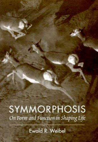 Symmorphosis : On Form and Function in Shaping Life by Weibel, Ewald R.