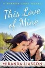 This Love of Mine by Miranda Liasson (Paperback, 2015)