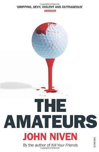 The Amateurs,John Niven- 9780099516668