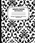 Graph Paper Composition Book: Black Damask Design, Graph Paper Notebook and Conversion Chart, 7.5 X 9.25, 160 Pages for for School / Teacher / Office / Student Composition Book by Graph Paper Composition Book (Paperback / softback, 2016)