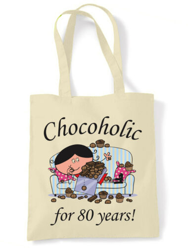 Gift Present Chocolate CHOCOHOLIC FOR 80 YEARS 80TH BIRTHDAY TOTE SHOULDER BAG