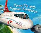 Come Fly with Captain Kangaroo by Mandy Foot (Multiple copy pack, 2013)