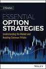 Essential Option Strategies: Understanding the Market and Avoiding Common Pitfalls by Gatis N. Roze, J. J. Kinahan (Hardback, 2016)