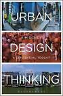Urban Design Thinking: A Conceptual Toolkit by Kim Dovey (Paperback, 2016)