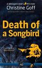 Death of a Songbird by Christine Goff (Paperback, 2016)