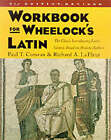 Wheelock's Latin: Workbook by Frederic M. Wheelock, Paul T. Comeau (Paperback, 2000)