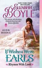 Rhymes with Love: If Wishes Were Earls : Rhymes with Love by Elizabeth Boyle (2013, Paperback)