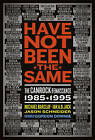 Have Not Been the Same: The CanRock Renaissance, 1985-1995 by Ian Andrew Dylan Jack, Jason Schneider, Michael Barclay (Paperback, 2011)
