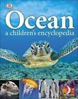 Ocean A Children's Encyclopedia by DK (Hardback, 2015)