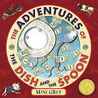 The Adventures of the Dish and the Spoon by Mini Grey (Paperback, 2007)