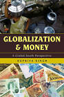 Globalization and Money: A Global South Perspective by Supriya Singh (Paperback, 2013)