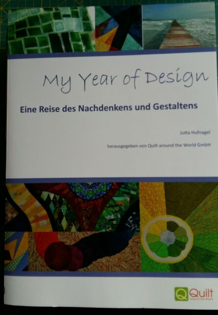 My Year of Design - Jutta Hufnagel - Patchwork Quilten