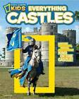 National Geographic Kids Everything Castles: Capture These Facts, Photos, and Fun to Be King of the Castle! by Crispin Boyer (Paperback, 2011)